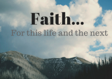 Faith for this life and the next
