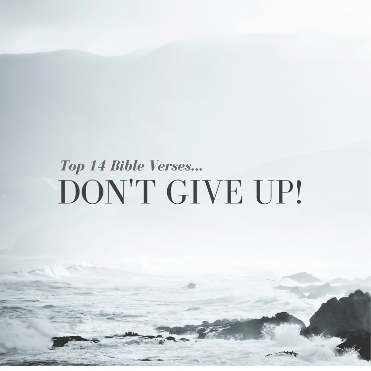 Top 14 Bible Verses-Don't Give Up