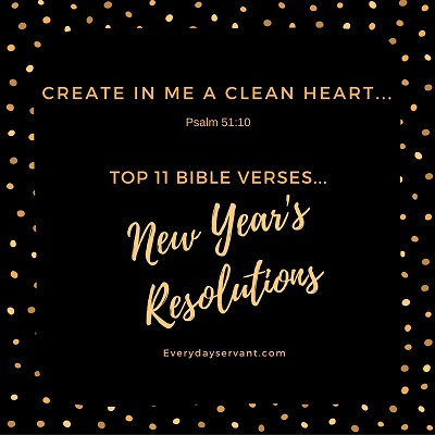 Top 11 bible verses new years resolutions everyday servant m4hsunfo Choice Image