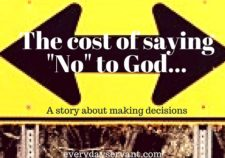 cost of saying No to God