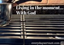 Living in the moment-with God
