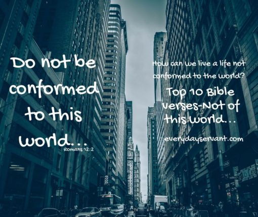 Top 10 Bible verses-Not of this world