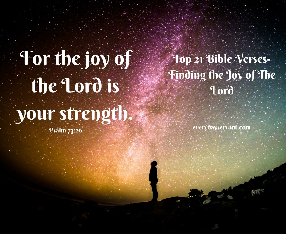 Top 21 Bible Verses-Finding The Joy Of The Lord