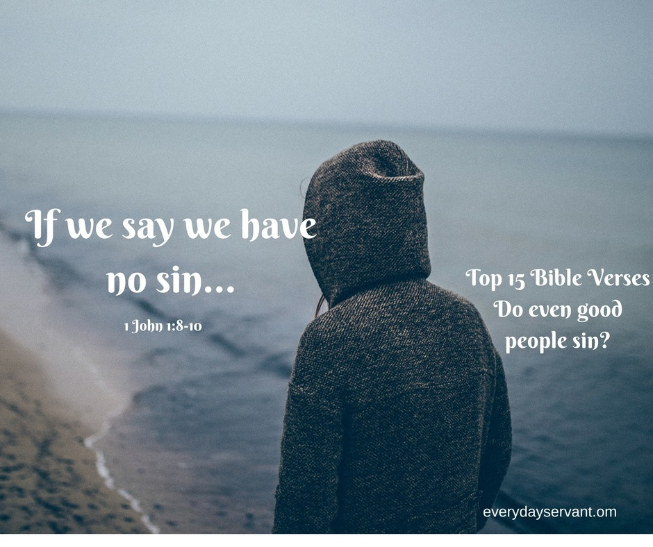 Top 15 Bible verses-Do Even Good People Sin?