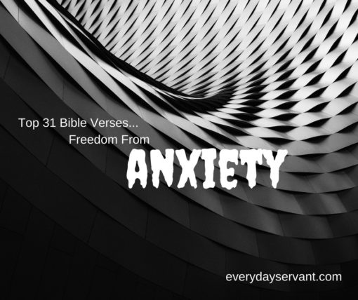Top 31 Bible verses-Freedom From Anxiety